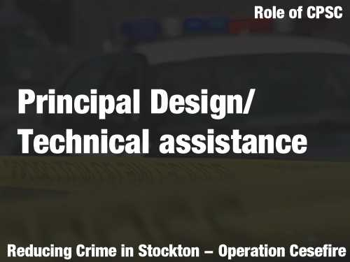 "According to the proposal: CPSC will ""function as a principal design and technical assistance partner with the Stockton Police Department, the city manager's office and other core stakeholders, and, if appropriate, will sit on relevant steering committee"" to combat Stockton crime."