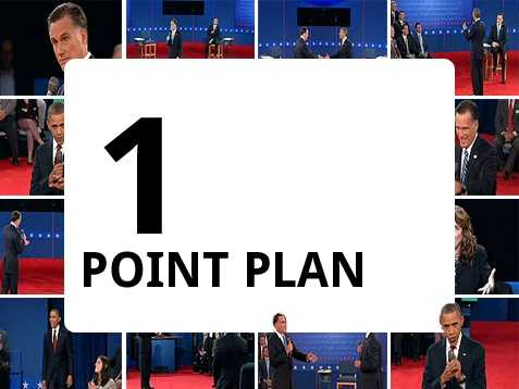 "President Obama has called Romney's five-point plan a one-point plan, saying during a debate that the plan ""is to make sure that folks at the top play by a different set of rules."""
