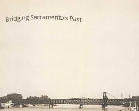 Sacramento-area bridges have gone under a few makeovers during their history. In this slideshow, get a perspective of what Sacramento area bridges looked like in the past, compared to what they look like now.