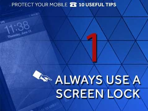 Password protect your phone: Use the security feature to lock your phone using a unique PIN or difficult pattern.