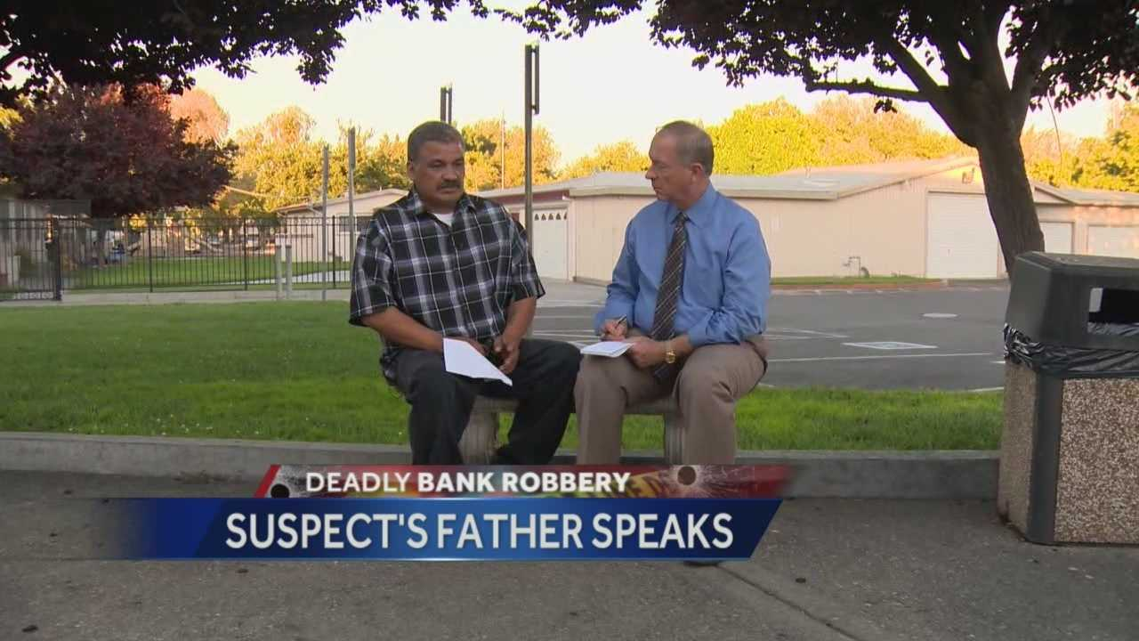 The father of a slain bank robbery suspect said Friday that police in Stockton acted appropriately when they engaged in a gun battle with his son.