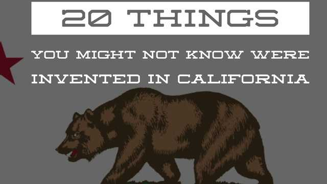 California is famous for its Hollywood stars and majestic landscapes, but check out these 20 things you may not know were invented in the Golden State.