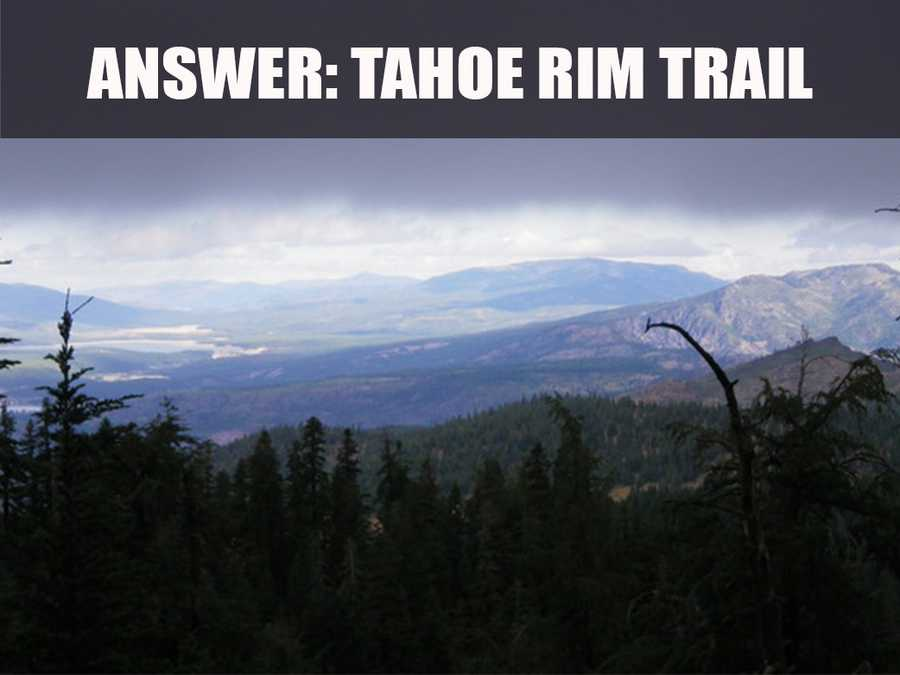 The trail is 165-miles long and forms a loop around the Tahoe Basin. (Source: https://www.tahoerimtrail.org/index.php)
