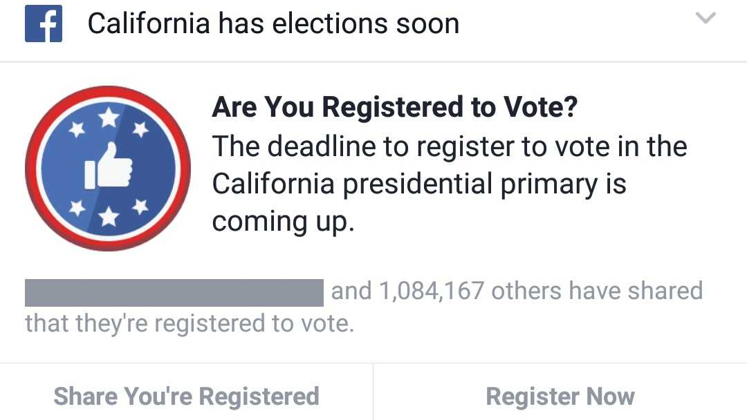 Facebook notified users in California that the deadline to register for the primary election is coming.