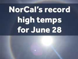 Many cities in Northern California will be close to beating historic record highs for June 28, but how hot is that record temp? Take a look at the high temperatures throughout NorCal, according to the National Weather Service.