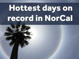 It's been hot in Northern California over the past week, and we've been close to hitting or breaking record temperatures throughout the region. Find out what the all-time record highs are for cities around NorCal.