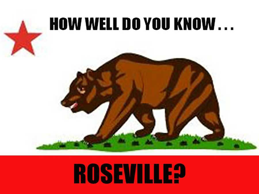 So you think you know Roseville? Test your knowledge of the city that was originally a stage coach station called Griders.