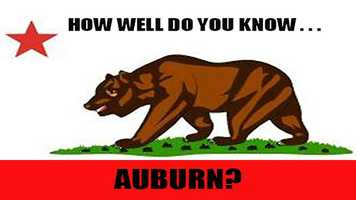 """So you think you known Auburn? Prove it! KCRA 3 wants you to test your knowledge of the city known as the """"Endurance Capital of the World."""""""