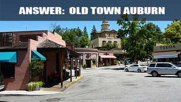 Old Town Auburn was established in 1849 and was the first place in Placer County gold was discovered.