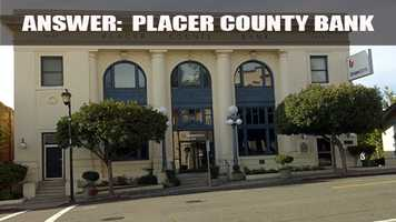 The original location of the Placer County Bank was in a building on Commercial Street.