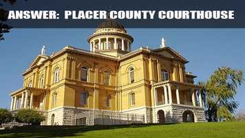 The Placer County Courthouse was constructed between 1894 and 1898.