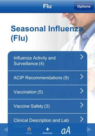 The CDC Influenza app is intended to help clinicians and health care professionals easily locate the CDC's latest recommendations and influenza activity updates.