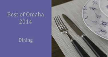 See which restaurants were named Best of Omaha 2014 by Omaha Magazine.