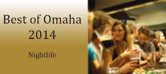 See which nightlife bars were named Best of Omaha 2014 by Omaha Magazine.