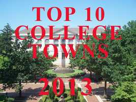 The Top 10 College Towns of 2013 were just announced by Livability.com