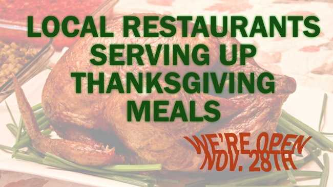 This list includes restaurants that will be open Thanksgiving day, Nov. 28. Many of them will be serving their normal menu or  Thanksgiving-themed fare.