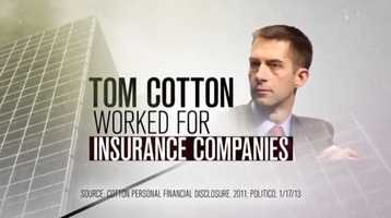 CLAIM: Another Senate Majority PAC ad said Rep. Cotton got paid working for insurance companies.