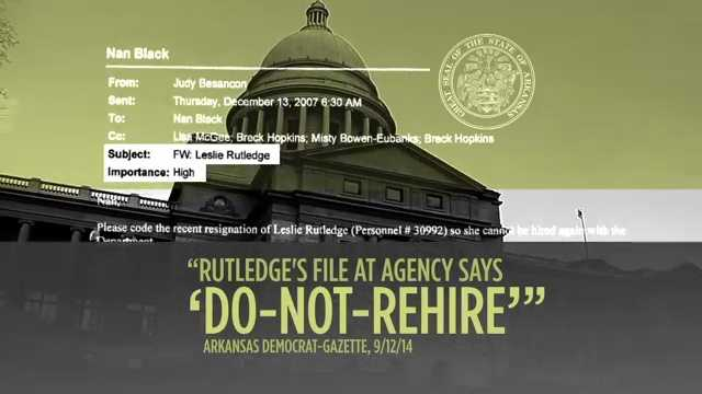 "CLAIM: An ad from the Committee for Justice and Fairness said Leslie Rutledge was put on a ""do-not-rehire"" list by the Arkansas Department of Human Services where she worked as a child welfare attorney."