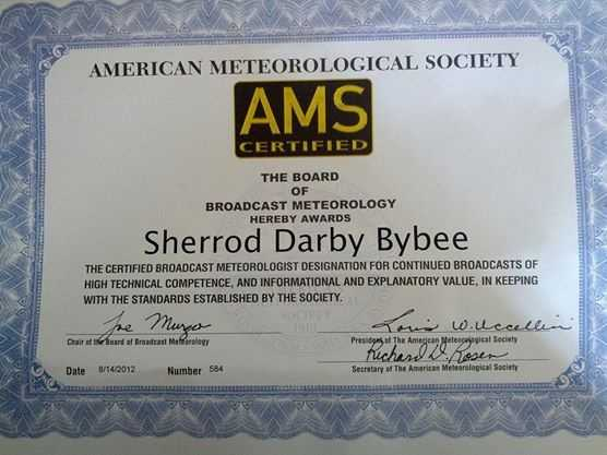 In 2012, I was awarded my CBM from the American Meteorological Society. This is the highest level of certification a broadcast meteorologist can receive.  I am as proud of this as my college degree, LOL!