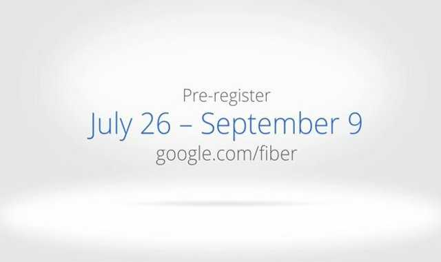 "Google Fiber Pre-Registration starts July 26 and runs until September 9.  During that time Google will determine which ""Fiberhoods"" will first receive the service."