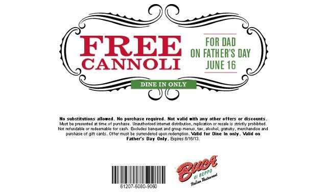Print this coupon to get your dad a free cannoli at participating Buca di Beppo locations.