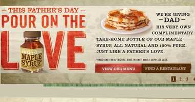 Dads will get a free bottle of maple syrup if he eats breakfast at participating First Watch locations.