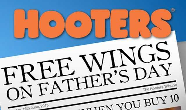 If you buy 10 wings at Hooter's, dad will get 10 wings for free.  Details here.