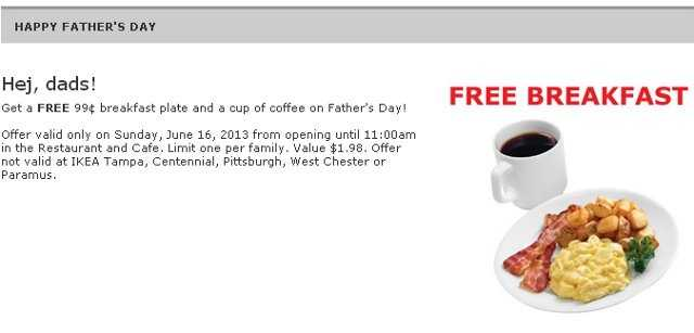 Dads will get a free $.99 breakfast plate and coffee at Ikea on Father's Day.