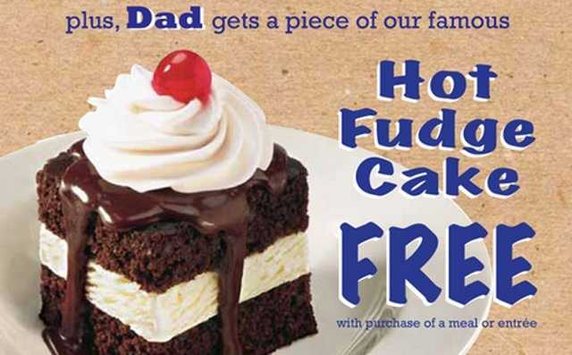 If dad eats at Shoney's on Father's Day he'll get a free hot fudge cake.