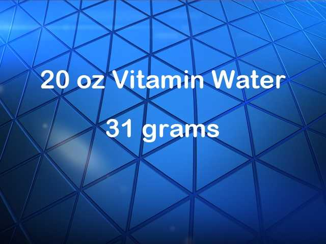 A 20 ounce Vitamin Water has between 31 grams of sugar.