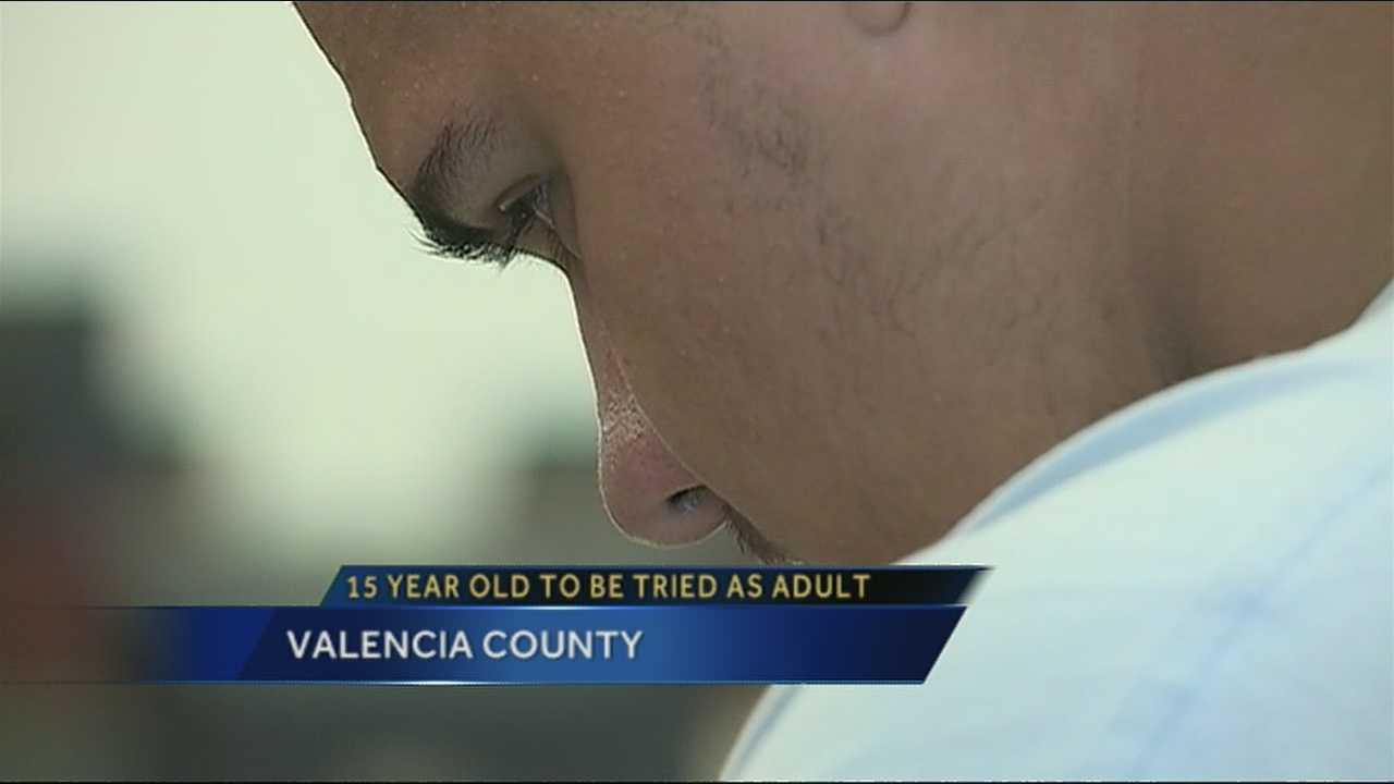 The 15-year-old boy accused of slaying a 12-year-old earlier this month in Valencia County will be tried as an adult.