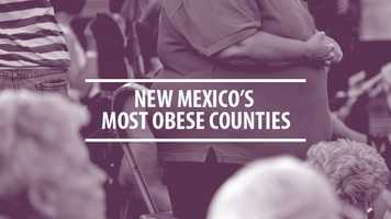 See which New Mexico counties have the highest percentage of obese residents.