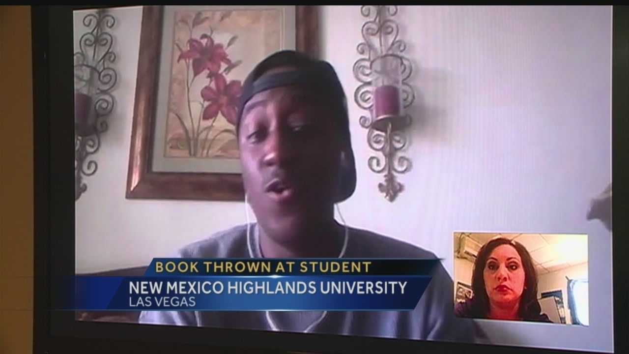 A NEW MEXICO HIGHLANDS UNIVERSITY STUDENT IS OUTRAGED AFTER A PROFESSOR THREW A BOOK AT HIM WHILE HE SLEPT.
