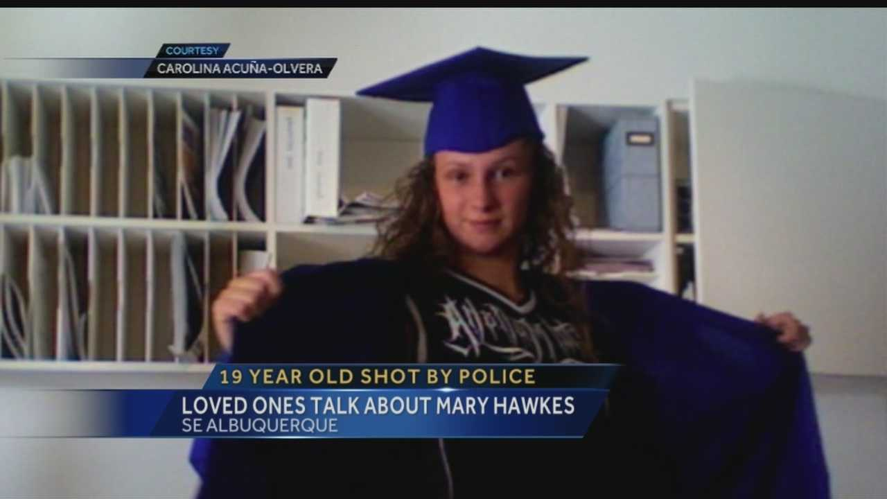 Albuquerque police officers killed Mary Hawkes, 19, on Monday. Police said she pointed a gun at officers at closer range.