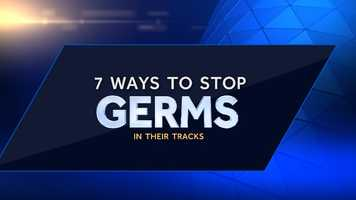 Check out these 7 simple tips to stop germs in their tracks from WebMD.