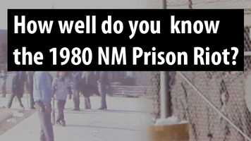 How much do you know about the 1980 prison riot at the New Mexico State Penitentiary? Take our quiz and test your knowledge