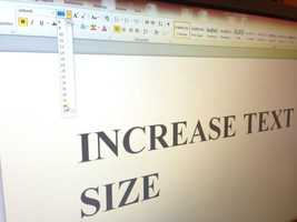 6. Increase text size