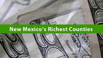 Click through this slideshow to see which New Mexico counties have the wealthiest residents.