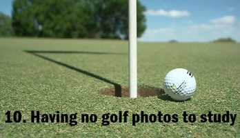 10.  Having no golf photos to study