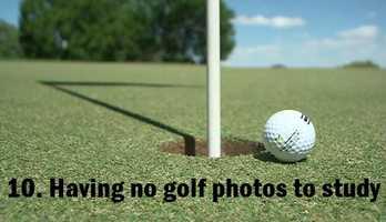 10. Having no golf photos to study