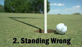 2. Standing wrong