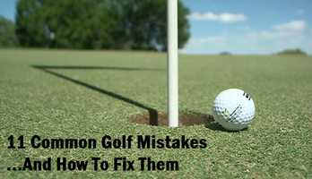 With New Mexico's sunny summer weather in full swing, you may be tempted to hit the golf course. Before you do, make sure you fix these 11 common golf mistakes.