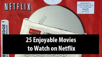 Looking for something to watch this weekend? Check out our updated list of 25 great flicks to stream on Netflix.