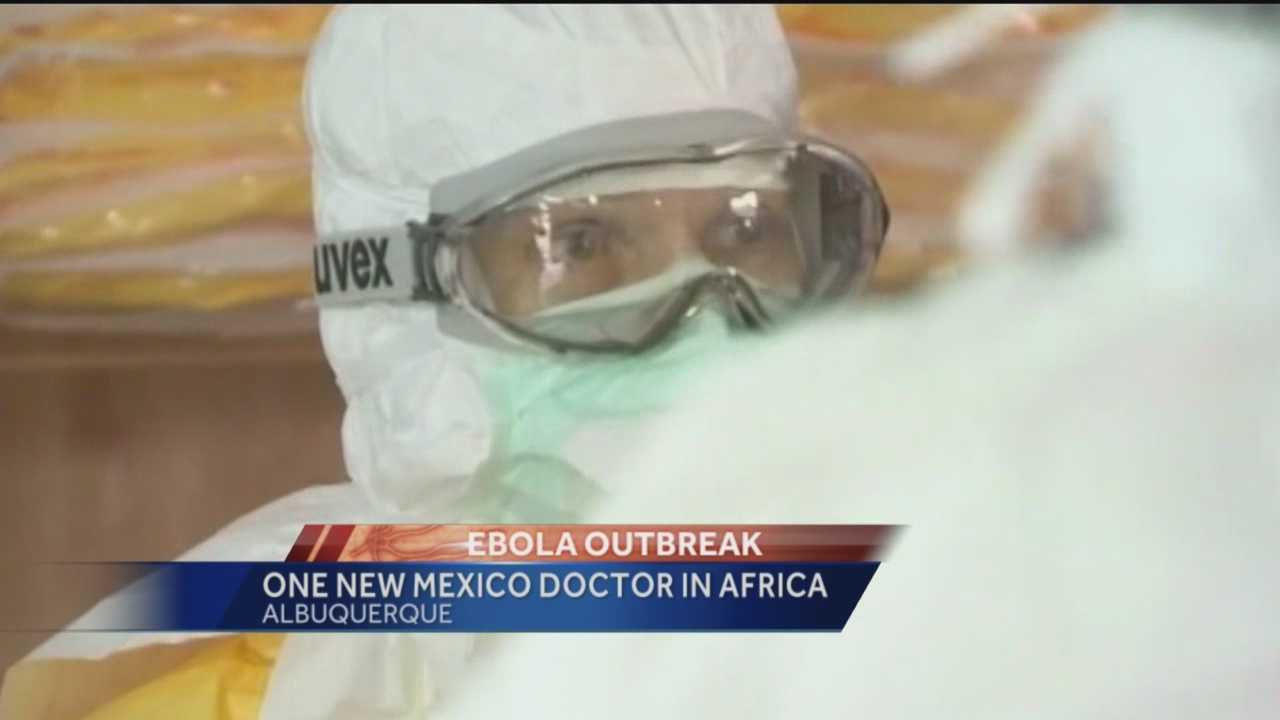 At least one New Mexico doctor is in Africa helping with the Ebola outbreak as of Thursday.