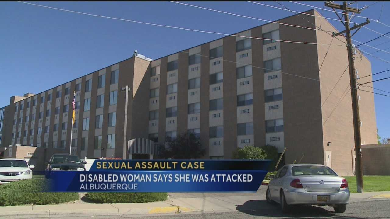 A disabled woman said someone who was supposed to care for her sexually assaulted her in an Albuquerque nursing home.
