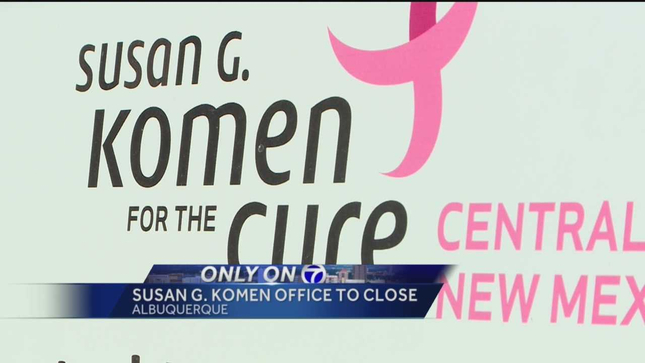 The Susan G Komen office of central New Mexico is closing its doors.