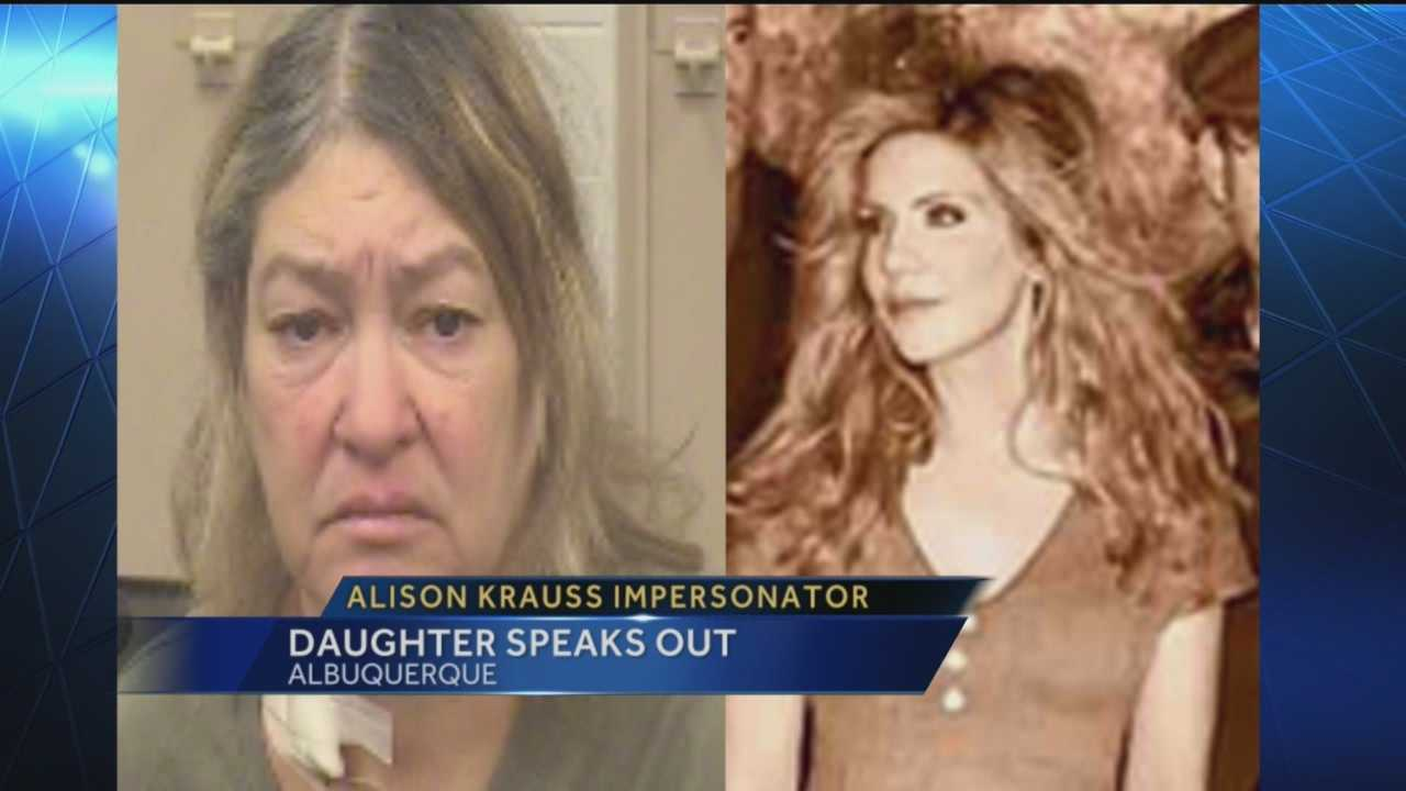 The New Mexico woman accused of pretending to be country singer Alison Krauss faced a judge again Tuesday. For the first time her family is speaking out, and her daughter doesn't feel the allegations are true.