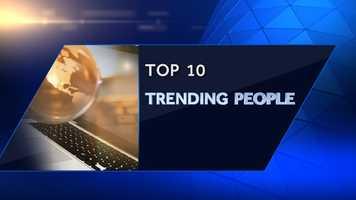 Top Ten Trending People
