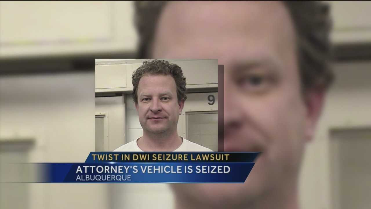 It's an ironic twist.  An Albuquerque attorney suing the city over its DWI vehicle seizures policy just had his own car seized after he was arrested for DWI.