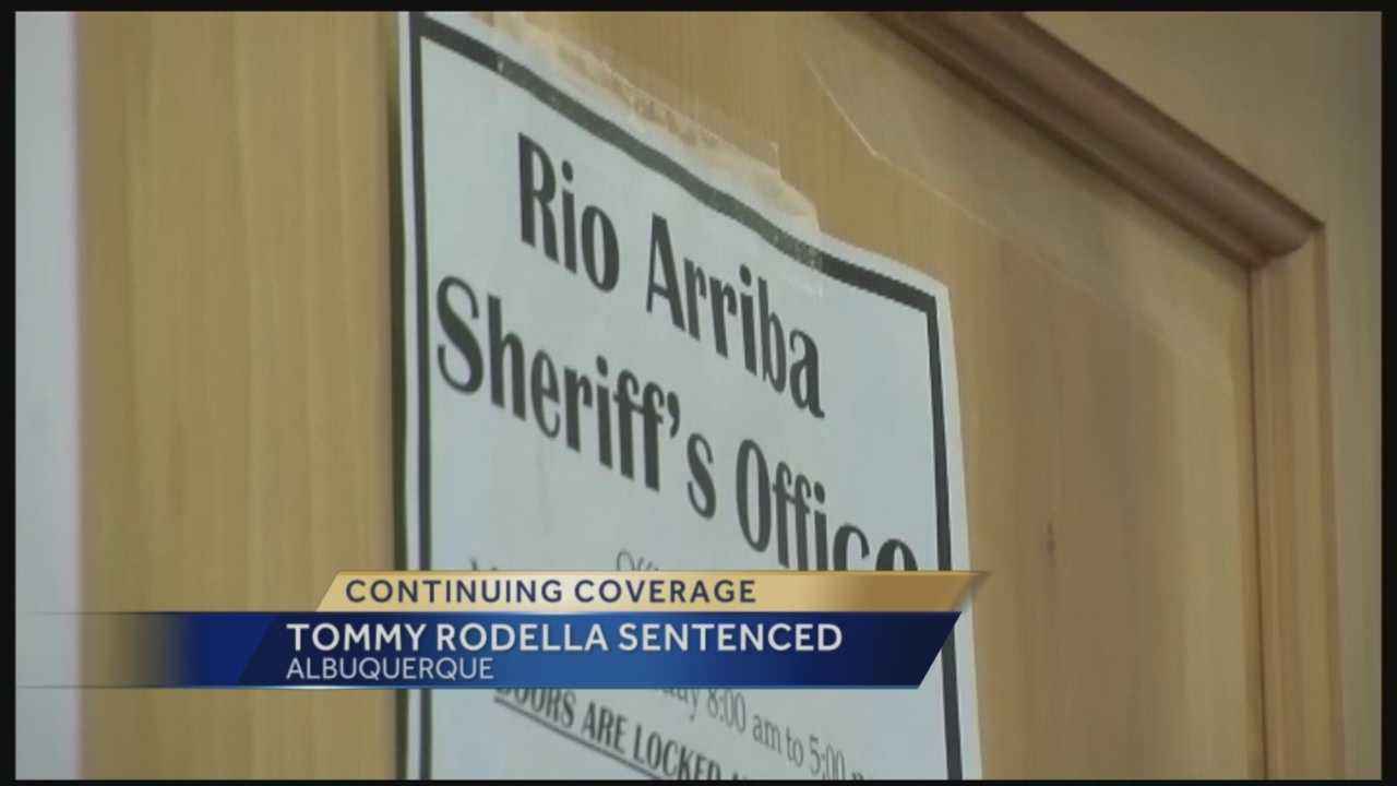 Former Rio Arriba County Sheriff Tommy Rodella was sentenced to 10 years and 1 month in prison Wednesday morning.
